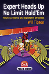 Expert Heads Up No Limit Hold'em, Volume 1: Optimal and Exploitative Strategies