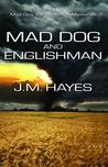 Mad Dog & Englishman (Mad Dog & Englishman, #1)