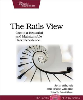The Rails View By Bruce Williams