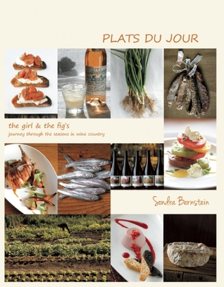 Plats du Jour: the girl & the fig's Journey Through the Seasons in Wine Country
