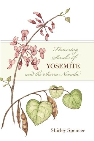 Flowering Shrubs of Yosemite and the Sierra Nevada