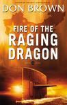 Fire of the Raging Dragon (Pacific Rim, #2)