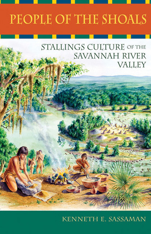 People of the Shoals: Stallings Culture of the Savannah River Valley