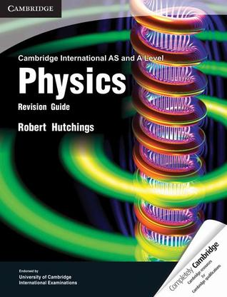 cambridge international as and a level physics revision guide by rh goodreads com study guide physics grade 12 revision guide physics igcse