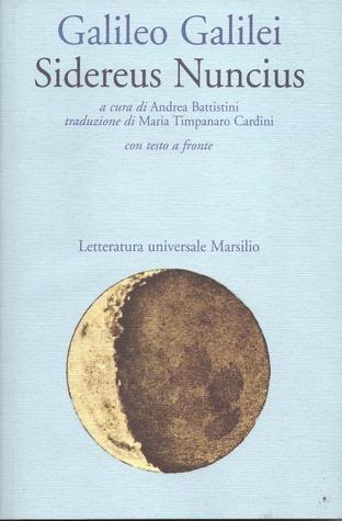 Sidereus Nuncius par Galileo Galilei, Andrea Battistini, Maria Timpanaro Cardini