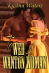 To Wed A Wanton Woman (Montana Men, #2)