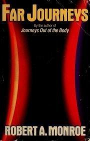 Ebook Far Journeys by Robert A. Monroe DOC!