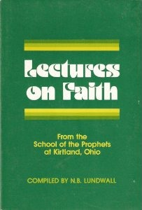 Lectures On Faith From the School of the Prophets at Kirtland, Ohio