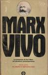 Marx vivo. La presenza di Karl Marx nel pensiero contemporaneo. Vol. I: Filosofia e metodologia