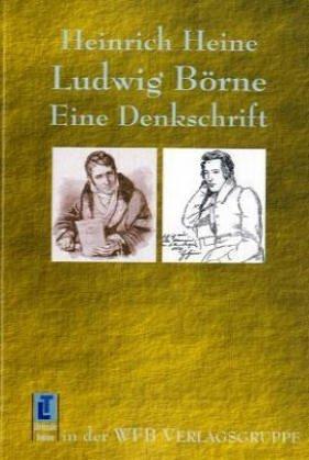 Ludwig Börne - Eine Denkschrift by Heinrich Heine