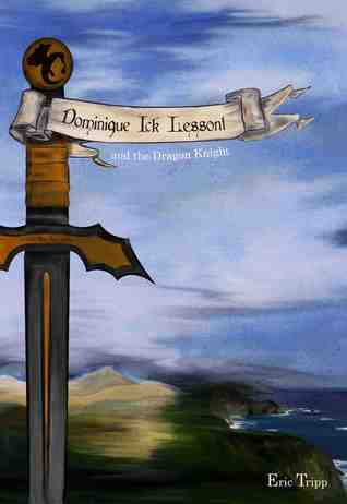 Dominique Ick Lessont and the Dragon Knight (Dominique Ick Lessont, #1)