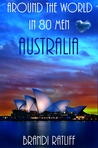 Australia (Around the World in 80 Men, #3)