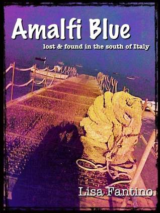 Amalfi Blue, lost & found in the south of Italy