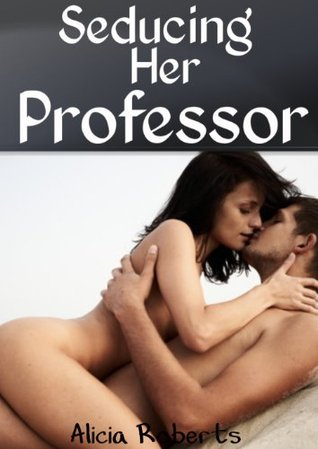 Seducing Her Professor