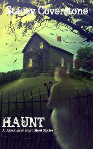 HAUNT-A Collection of Short Ghost Stories