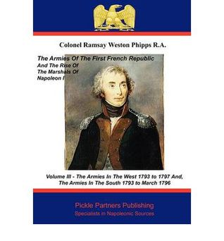 The Armies of the First French Republic, and the Rise of the Marshals of Napoleon I. Vol III