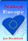 Naked Europe: Searching for a Soul Mate in Paris, Amsterdam, Venice, Austria, Sweden, the Basque Country, the Canary Islands, Iceland, Hamburg, Gibraltar, and a bunch more