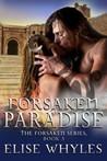 Forsaken Paradise by Elise Whyles