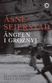 äNgeln i groznyj: berättelser från tjetjenien by åSne Seierstad