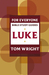 Luke for Everyone: Bible Study Guide