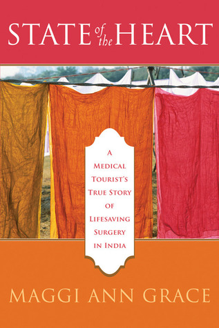 State of the Heart: A Medical Tourist's True Story of Lifesaving Surgery in India