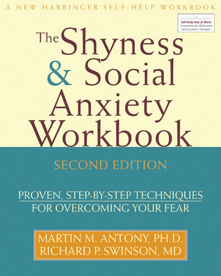 Shyness and Social Anxiety Workbook by Martin M. Antony