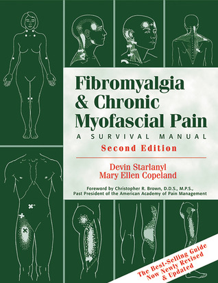 Fibromyalgia and Chronic Myofascial Pain by Mary Ellen Copeland