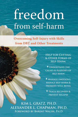 Freedom from Self-harm: Overcoming Self-Injury with Skills ...