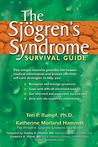 The Sjögren's Syndrome Survival Guide by Teri P. Rumpf
