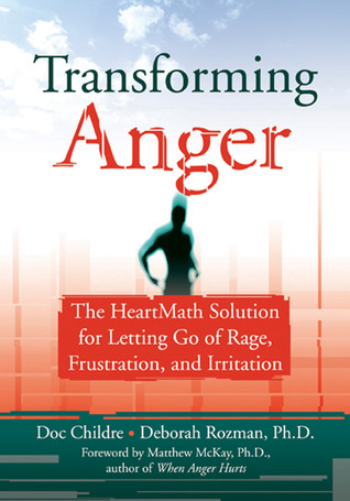 Transforming Anger: The Heartmath Solution for Letting Go of Rage, Frustration, and Irritation por Doc Childre MOBI FB2 978-1572243521