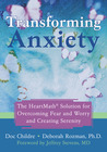 Transforming Anxiety: The HeartMath Solution for Overcoming Fear and Worry and Creating Serenity