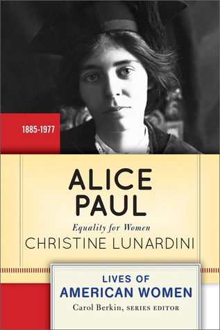 Alice Paul: Equality for Women and Perfecting Democracy