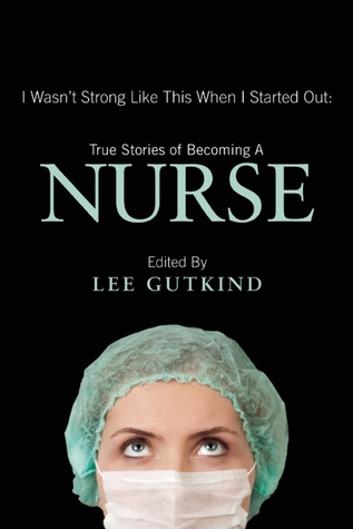 I Wasn't Strong Like This When I Started Out by Lee Gutkind