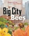 Big City Bees by Maggie de Vries