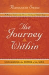 The Journey Within: A Modern Guide to the Ancient Wisdom of Bhakti Yoga: Unleashing the Power of the Soul