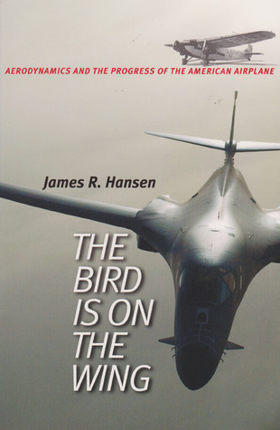 The Bird Is on the Wing: Aerodynamics and the Progress of the American Airplane