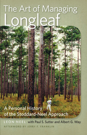 The Art of Managing Longleaf: A Personal History of the Stoddard-Neel Approach