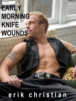 Early Morning Knife Wounds