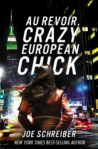 Au Revoir, Crazy European Chick by Joe Schreiber