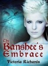 The Banshee's Embrace by Victoria Richards