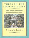 Through The Looking Glass: Further Adventures & Misadventures In The Realm Of Children's Literature