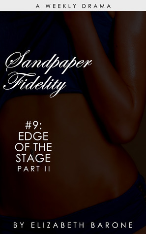 """Sandpaper Fidelity 9: """"Edge of the Stage Part II"""""""