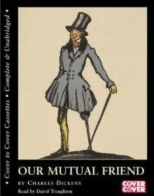 Our Mutual Friend (Cover to Cover)