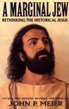 A Marginal Jew by John P. Meier