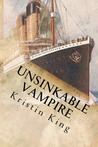 Unsinkable Vampire: A Begotten Bloods Novella