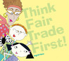 Think Fair Trade First!