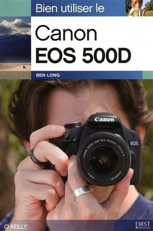 Bien Utiliser le Canon EOS 500D
