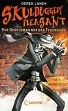 Skulduggery Pleasant: Der Gentleman mit der Feuerhand