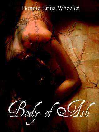 Body of Ash by Bonnie Erina Wheeler