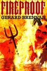 Fireproof by Gerard Brennan